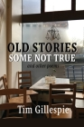 Old Stories, Some Not True and other poems Cover Image