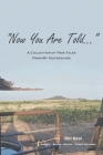 Now You Are Told: A Collection of True Tales From My Yesteryears Cover Image