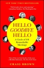 Hello Goodbye Hello: A Circle of 101 Remarkable Meetings Cover Image