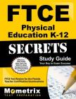 FTCE Physical Education K-12 Secrets Study Guide: FTCE Test Review for the Florida Teacher Certification Examinations Cover Image