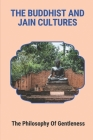 The Buddhist And Jain Cultures: The Philosophy Of Gentleness: Instruction Of Meditation Cover Image