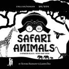 I See Safari Animals: Bilingual (English / Korean) (영어 / 한국어) A Newborn Black & White Baby Book (High-Con Cover Image