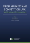 Media Markets and Competition Law: Multinational Perspectives Cover Image