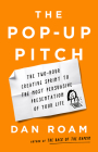 The Pop-up Pitch: The Two-Hour Creative Sprint to the Most Persuasive Presentation of Your Life Cover Image