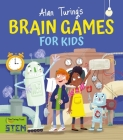 Alan Turing's Brain Games for Kids Cover Image
