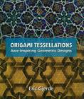 Origami Tessellations: Awe-Inspiring Geometric Designs Cover Image
