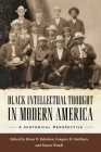 Black Intellectual Thought in Modern America: A Historical Perspective Cover Image