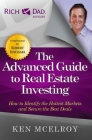 The Advanced Guide to Real Estate Investing: How to Identify the Hottest Markets and Secure the Best Deals (Rich Dad's Advisors) Cover Image