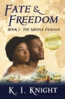 Fate & Freedom: Book I - The Middle Passage Cover Image