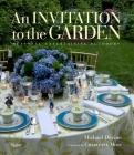 An Invitation to the Garden: Seasonal Entertaining Outdoors Cover Image