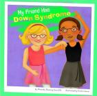 My Friend Has Down Syndrome (Friends with Disabilities) Cover Image