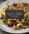 Les Légumes: Vegetable Recipes from the Market Table Cover Image
