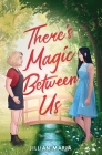 There's Magic Between Us Cover Image