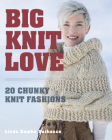Big.Knit.Love.: 20 Chunky Knit Fashions Cover Image