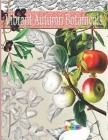 Vibrant Autumn botanicals: Greyscale fall coloring books for adults Cover Image