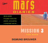 Mission 3: Time Bomb (Mars Diaries #3) Cover Image