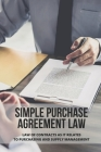 Simple Purchase Agreement Law: Law Of Contracts As It Relates To Purchasing And Supply Management: Purchase Order Contract Cover Image