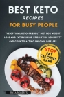 Best Ketop Diet for Busy People: The optimal keto-friendly diet for weight loss and fat burning, promoting longevity and counteracting chronic disease Cover Image