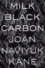 Milk Black Carbon (Pitt Poetry Series) Cover Image