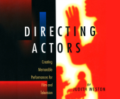 Directing Actors: Creating Memorable Performances for Film and Television Cover Image