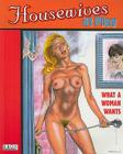 Housewives at Play: What a Woman Wants Cover Image