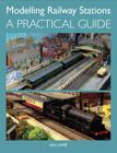 Modelling Railway Stations: A Practical Guide Cover Image