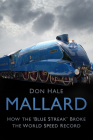 Mallard: How the 'Blue Streak' Broke the World Speed Record Cover Image