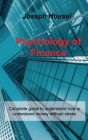 Psychology of Finance: Complete guide to understand how to understand money without stress Cover Image