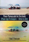 Phone Photography for Everybody: iPhone App Techniques--Before & After Cover Image
