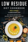 Low Residue Diet Cookbook: MEGA BUNDLE - 5 Manuscripts in 1 - 200+ Recipes designed for a delicious and tasty Low Residue Cover Image