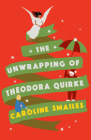 The Unwrapping of Theodora Quirke Cover Image