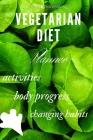 Vegetarian Diet: 90 Day Diet Plan (3 Months) / Vegetarian Diet CookBook / Activity plan / Exercise plan / Change habits / Plantbased / Cover Image