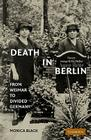 Death in Berlin: From Weimar to the Cold War (Publications of the German Historical Institute) Cover Image