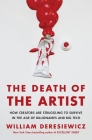 The Death of the Artist: How Creators Are Struggling to Survive in the Age of Billionaires and Big Tech Cover Image