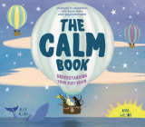 The Calm Book: Finding Your Quiet Place and Understanding Your Emotions Cover Image