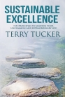 Sustainable Excellence: Ten Principles To Leading Your Uncommon And Extraordinary Life Cover Image