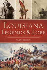 Louisiana Legends and Lore (American Legends) Cover Image