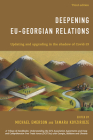 Deepening EU-Georgian Relations: Updating and Upgrading in the Shadow of Covid-19, Third Edition Cover Image