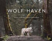 Wolf Haven: Sanctuary and the Future of Wolves in North America Cover Image