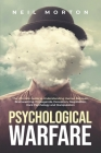 Psychological Warfare: The Ultimate Guide to Understanding Human Behavior, Brainwashing, Propaganda, Deception, Negotiation, Dark Psychology, Cover Image