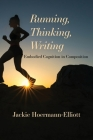 Running, Thinking, Writing: Embodied Cognition in Composition Cover Image