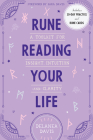 Rune Reading Your Life: A Toolkit for Insight, Intuition, and Clarity Cover Image