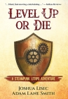 Level Up or Die: A LitRPG Steampunk Adventure Cover Image