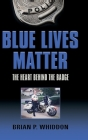 Blue Lives Matter: The Heart Behind the Badge Cover Image