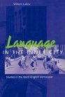 Language in the Inner City: Studies in the Black English Vernacular (Conduct and Communication) Cover Image