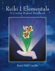 Reiki I Elementals: A Concise Student Handbook Cover Image