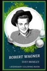 Robert Wagner Legendary Coloring Book: Relax and Unwind Your Emotions with our Inspirational and Affirmative Designs Cover Image
