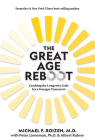 The Great Age Reboot: Cracking the Longevity Code for a Younger Tomorrow Cover Image