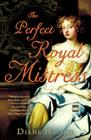 The Perfect Royal Mistress Cover Image
