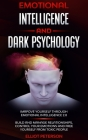 Emotional intelligence and Dark Psychology: Imrpove yourself through Emotional Intelligence 2.0; Build and Manage Relationships, Control Your Emotions Cover Image